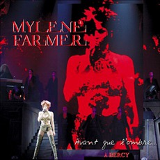 Avant Que L'Ombre... A Bercy mp3 Live by Mylène Farmer