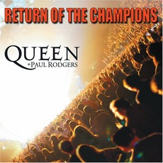 Return Of The Champions mp3 Live by Queen + Paul Rodgers