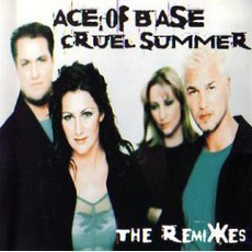 Cruel Summer (The Remixes) mp3 Remix by Ace Of Base