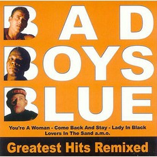 Greatest Hits Remixed mp3 Remix by Bad Boys Blue