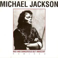 Bad & Dangerous But Innocent Remixes mp3 Remix by Michael Jackson