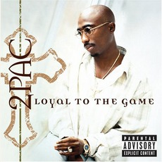 Loyal to the Game mp3 Album by 2Pac