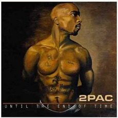 Until The End Of Time mp3 Album by 2Pac