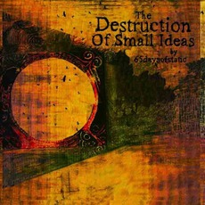 The Destruction Of Small Idea mp3 Album by 65Daysofstatic