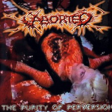 The Purity Of Perversion mp3 Album by Aborted