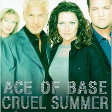 Cruel Summer mp3 Album by Ace Of Base