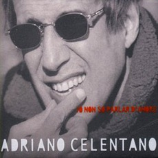 Io Non So Parlar D'Amore mp3 Album by Adriano Celentano