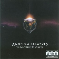 We Don't Need to Whisper mp3 Album by Angels & Airwaves