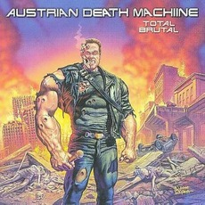 Total Brutal mp3 Album by Austrian Death Machine