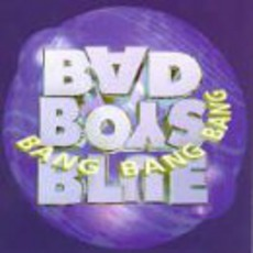 Bang! Bang! Bang! mp3 Album by Bad Boys Blue