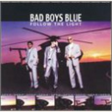 Follow The Light mp3 Album by Bad Boys Blue