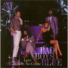 Love Is No Crime mp3 Album by Bad Boys Blue