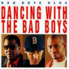 Dancing With The Bad Boys mp3 Album by Bad Boys Blue