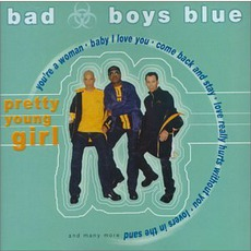 Pretty Young Girl mp3 Album by Bad Boys Blue