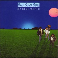 My Blue World mp3 Album by Bad Boys Blue