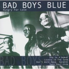 Hungry For Love mp3 Album by Bad Boys Blue