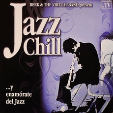 Jazz Chill mp3 Album by Berk And The Virtual Band