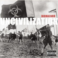 Uncivilization mp3 Album by Biohazard