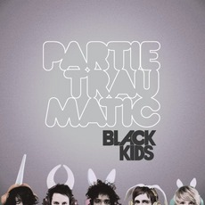 Partie Traumatic mp3 Album by Black Kids
