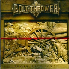 Those Once Loyal mp3 Album by Bolt Thrower