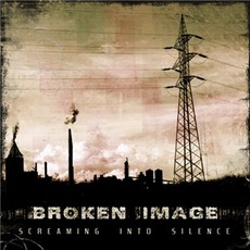 Screaming Into Silence mp3 Album by Broken Image