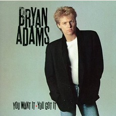 You Want It, You Got It mp3 Album by Bryan Adams