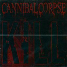 Kill mp3 Album by Cannibal Corpse