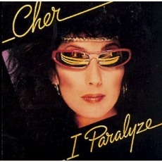 I Paralyze mp3 Album by Cher