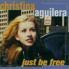 Just Be Free mp3 Album by Christina Aguilera