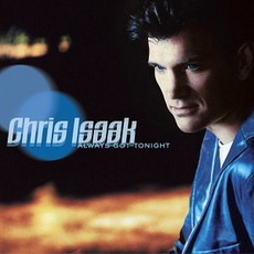 Always Got Tonight mp3 Album by Chris Isaak