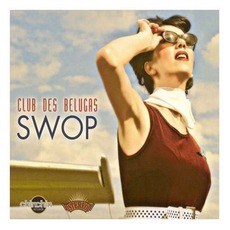 Swop! mp3 Album by Club Des Belugas