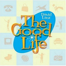 The Good Life mp3 Album by David Lanz