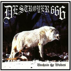 Unchain The Wolves mp3 Album by Destroyer 666