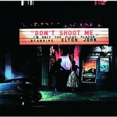 Don't Shoot Me I'm Only the Piano Player mp3 Album by Elton John