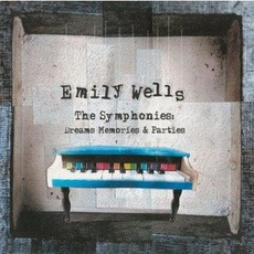 The Symphonies: Dreams Memories & Parties mp3 Album by Emily Wells