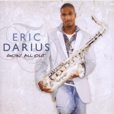 Goin All Out mp3 Album by Eric Darius