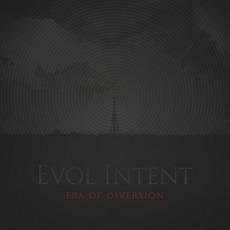 Era Of Diversion by Evol Intent