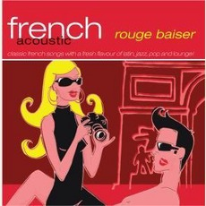 Rouge Baiser mp3 Album by French Acoustic