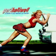 Scream If You Wanna Go Faster mp3 Album by Geri Halliwell