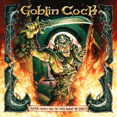 Come With Me If You Want To Live mp3 Album by Goblin Cock