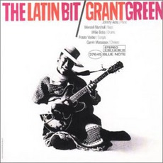 The Latin Bit mp3 Album by Grant Green