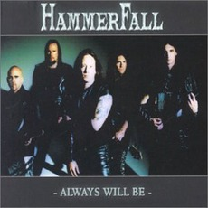 Always Will Be mp3 Album by HammerFall