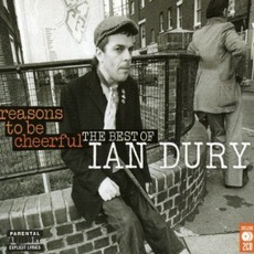 Reasons To Be Cheerful The Best Of Ian Dury mp3 Album by Ian Dury