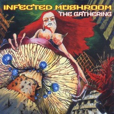 The Gathering mp3 Album by Infected Mushroom