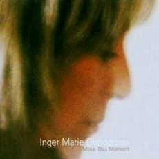 Make This Moment mp3 Album by Inger Marie Gundersen