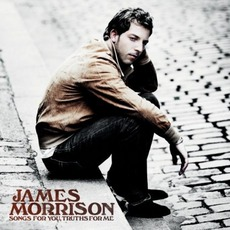 Songs For You,Truths For Me mp3 Album by James Morrison