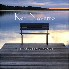The Meeting Place mp3 Album by Ken Navarro