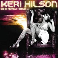 In A Perfect World mp3 Album by Keri Hilson