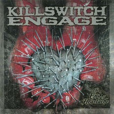 The End of Heartache mp3 Album by Killswitch Engage
