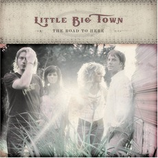The Road To Here mp3 Album by Little Big Town